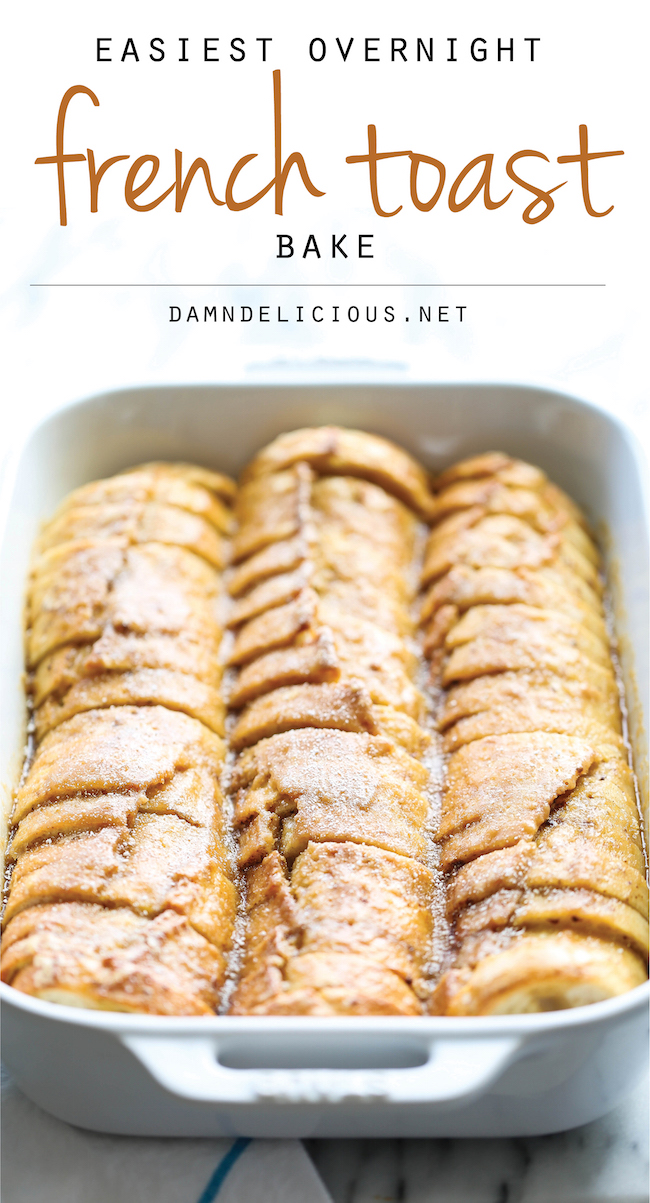 http://damndelicious.net/2015/01/12/easiest-overnight-french-toast-bake/